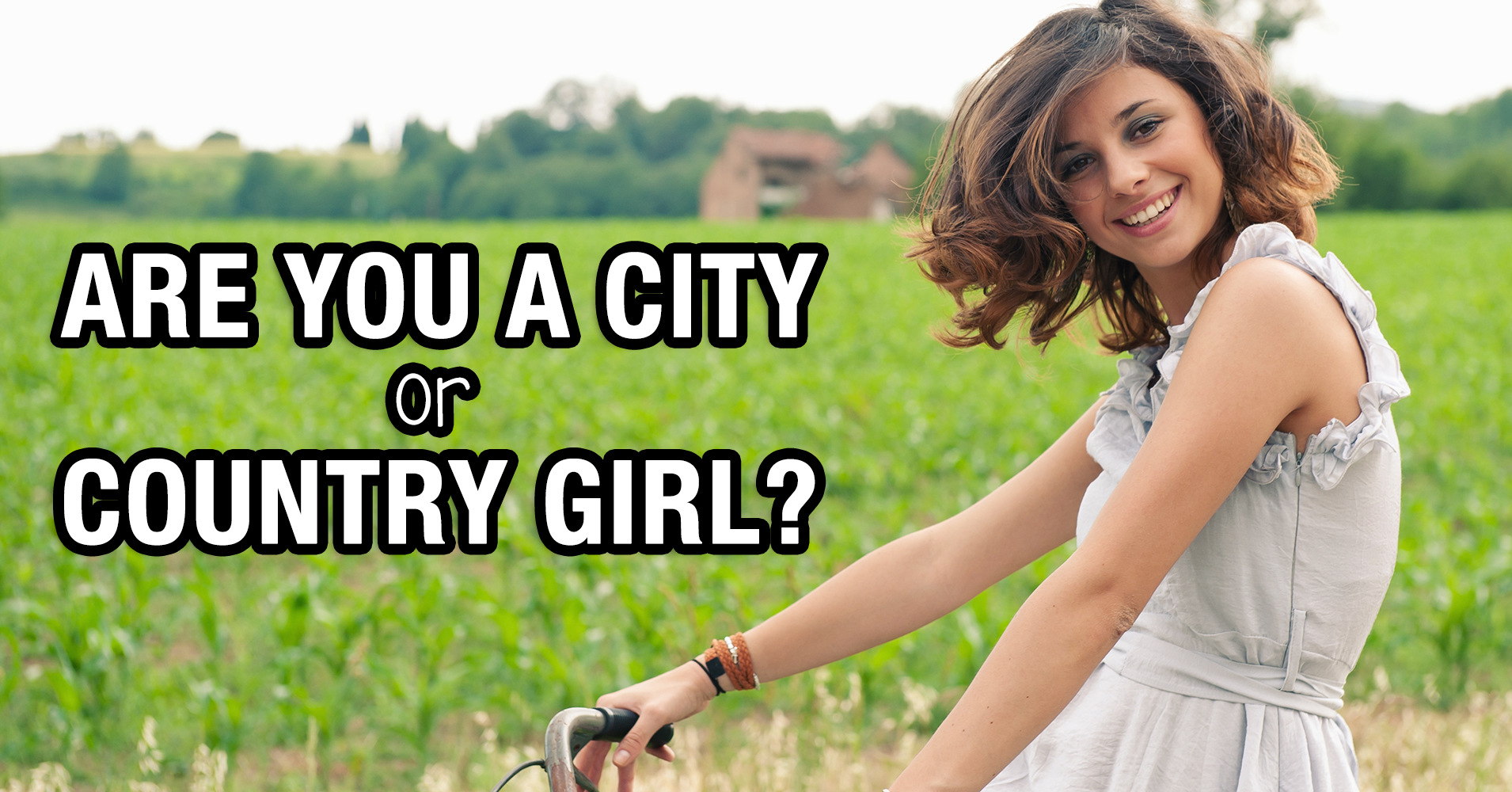 f9b458928bcf Are You A City or Country Girl  - Quiz - Quizony.com