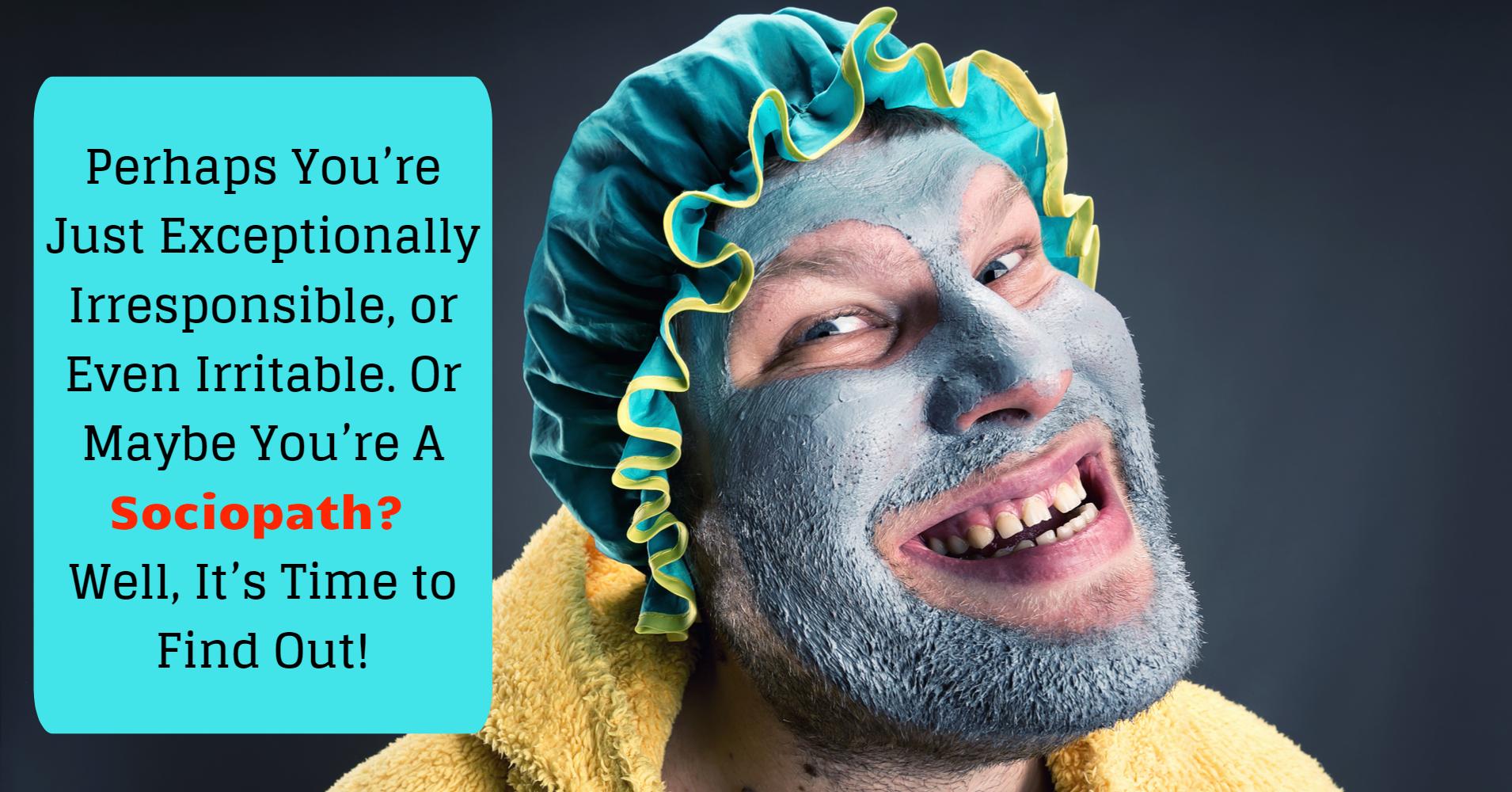 Are You A Sociopath? - Quiz - Quizony.com