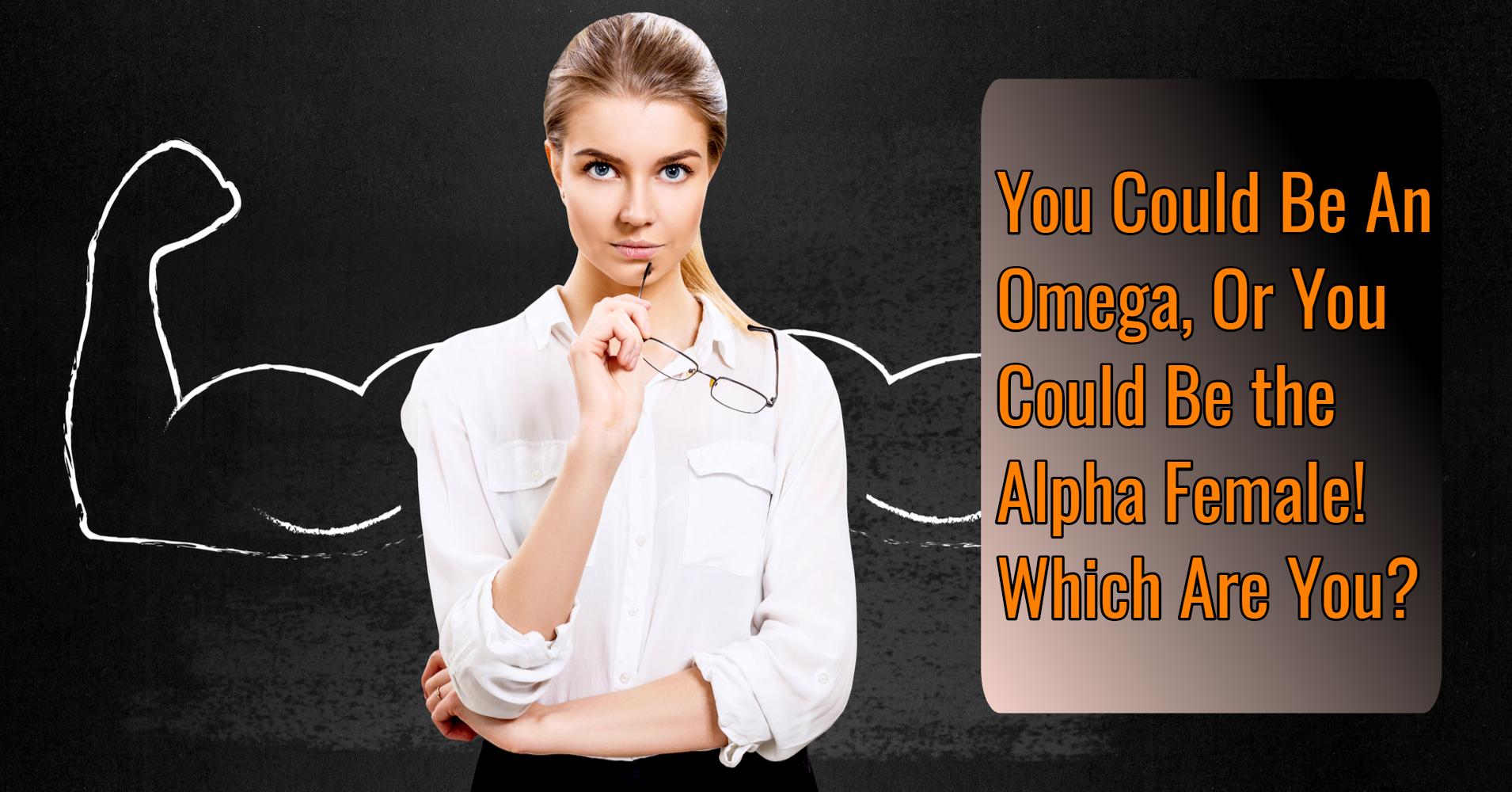 Are You An Alpha Female? - Quiz - Quizony com