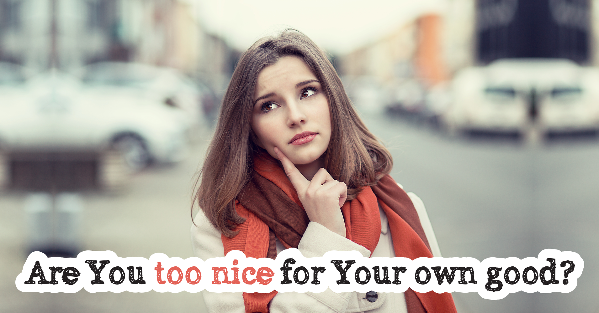 Are You Too Nice For Your Own Good? - Quiz - Quizony.com