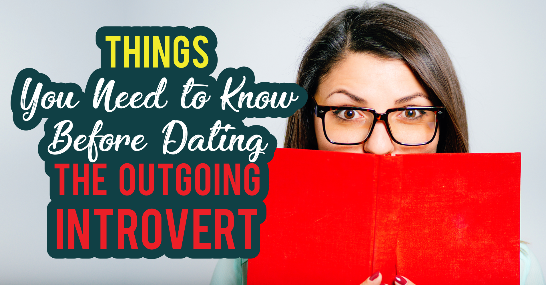 9 Things You Need To Know Before Dating An Outgoing Introvert