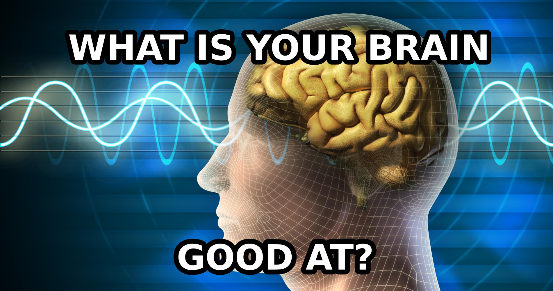 I Got 'Logical Thinking' - What Is Your Brain Good At?