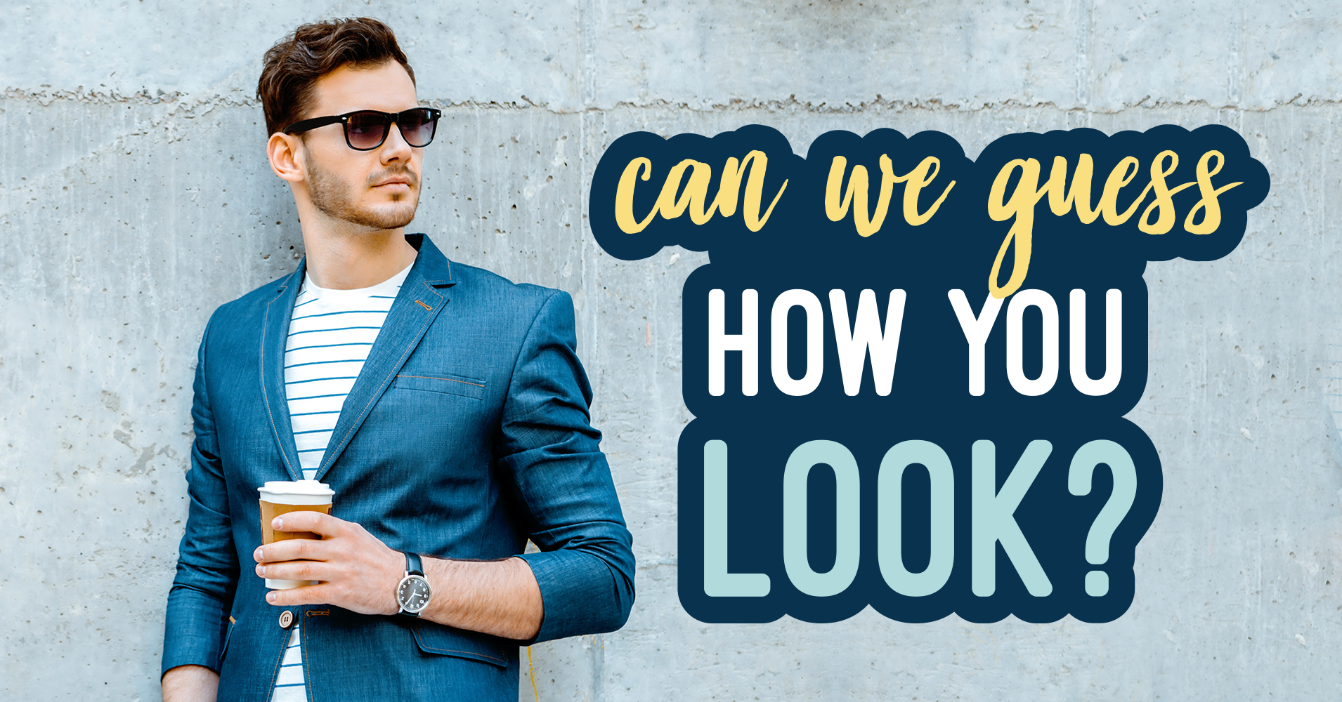 Can We Guess How You Look? - Quiz - Quizony com