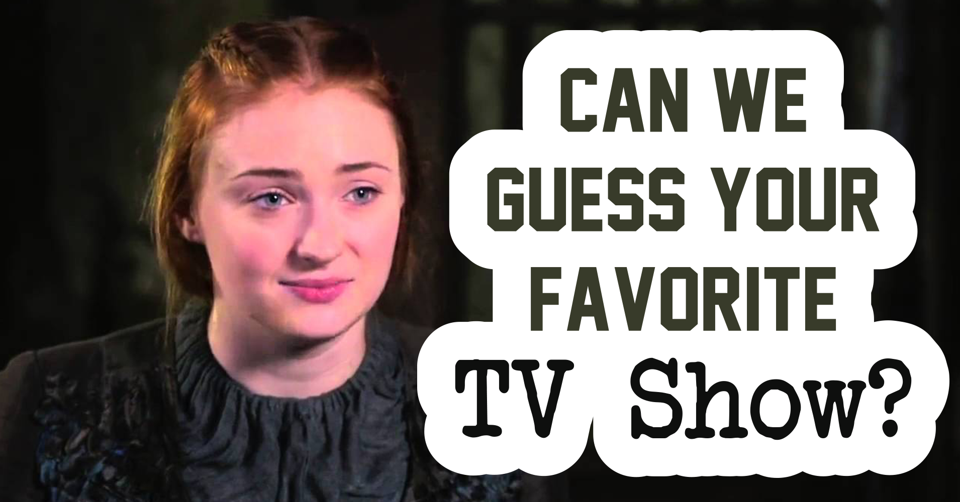 Can we guess your favorite tv show question 1 do you - Your favorite show ...