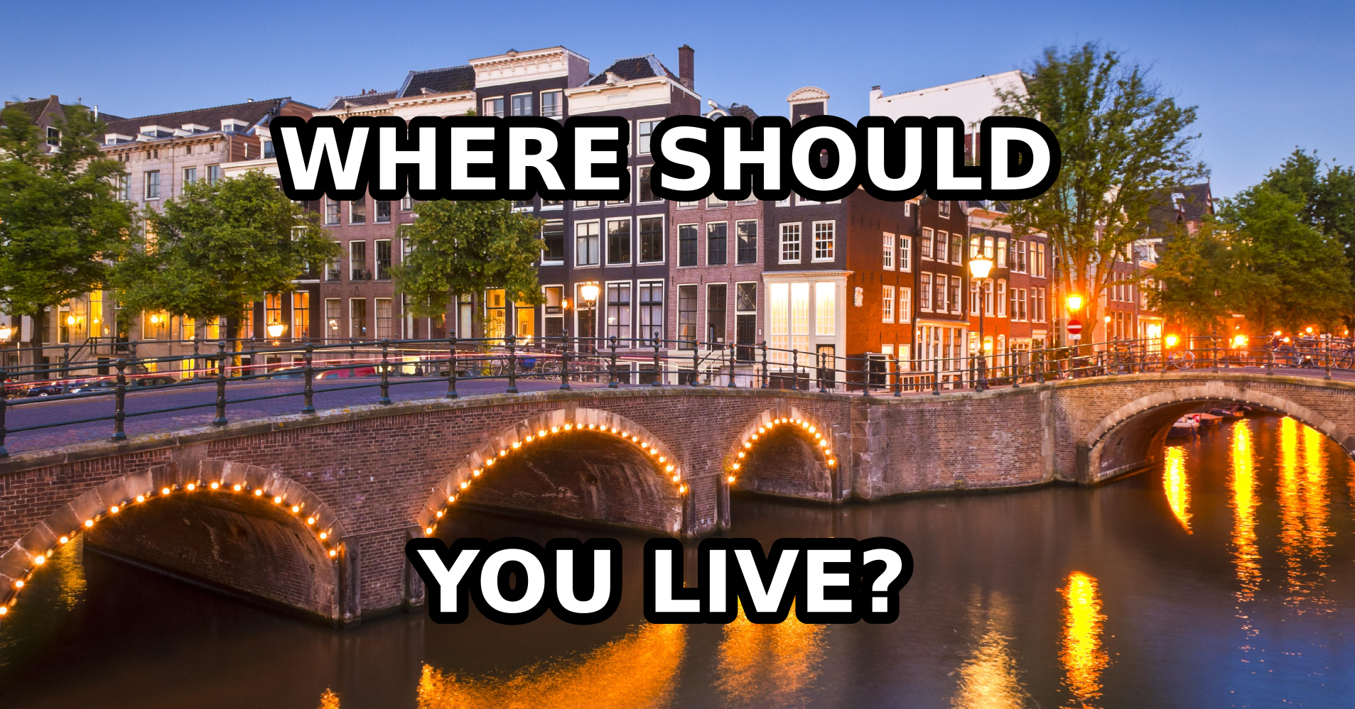 I Got 'Amsterdam' - Which City Should You Live In?