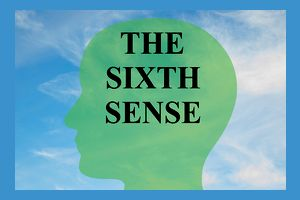 Do You Have A Sixth Sense?