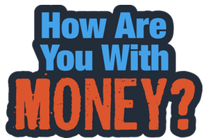 How Are You With Money?