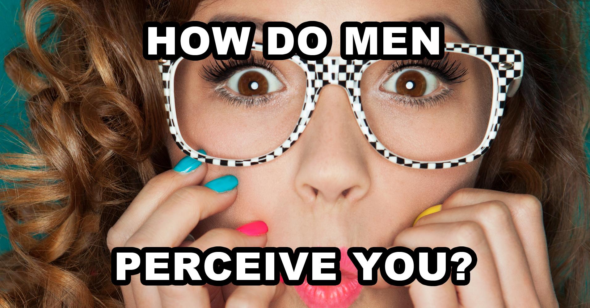 How Do Men Perceive You? - Quiz Result