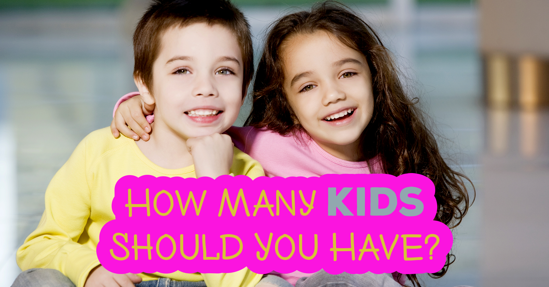 How many children do you think should be in a full-fledged family? 93