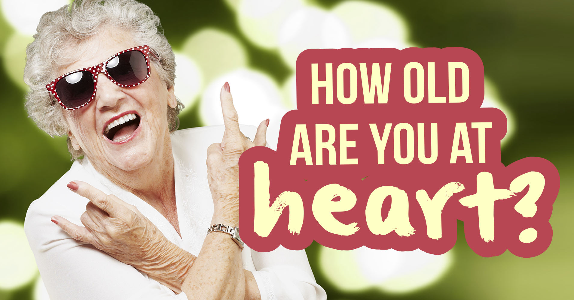how old are you at heart  - quiz
