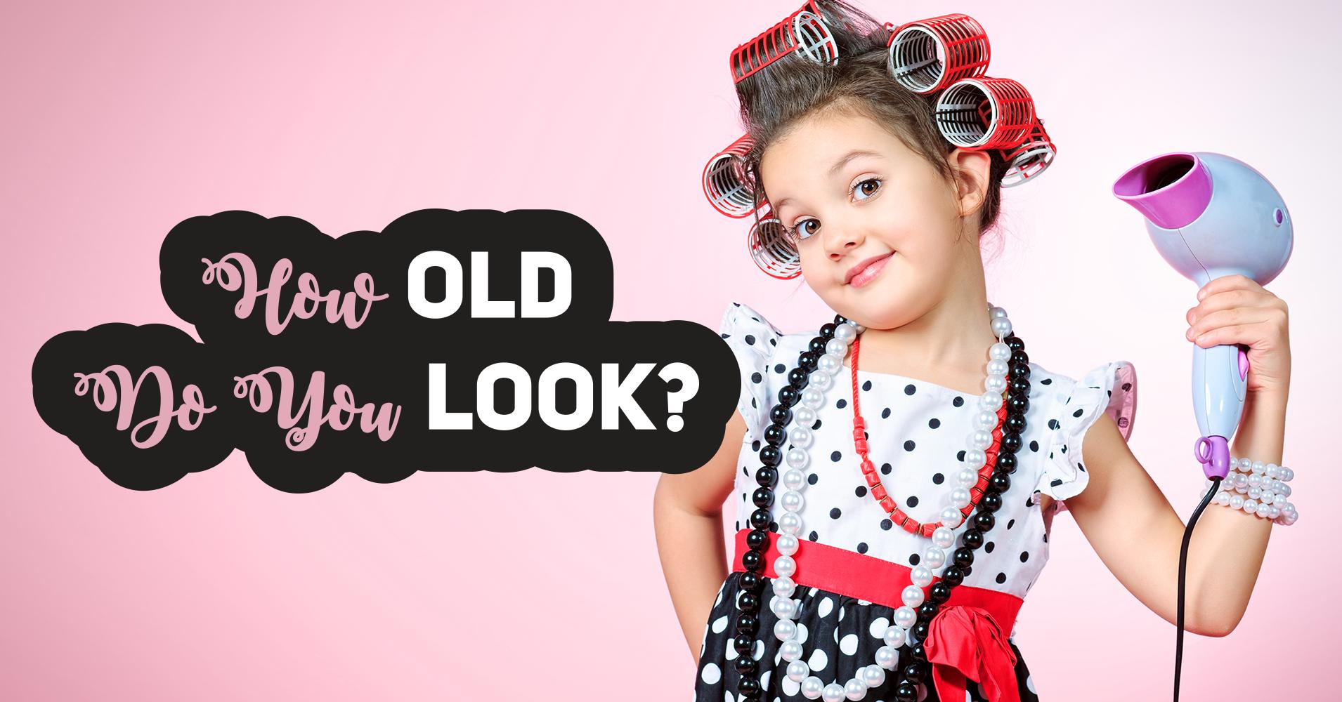How Old Do You Look? - Quiz - Quizony.com