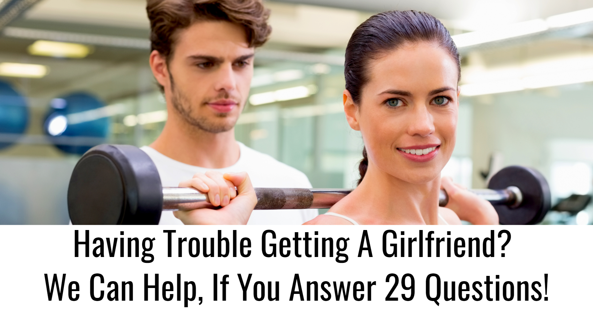How To Get a Girlfriend - Quiz - Quizony.com