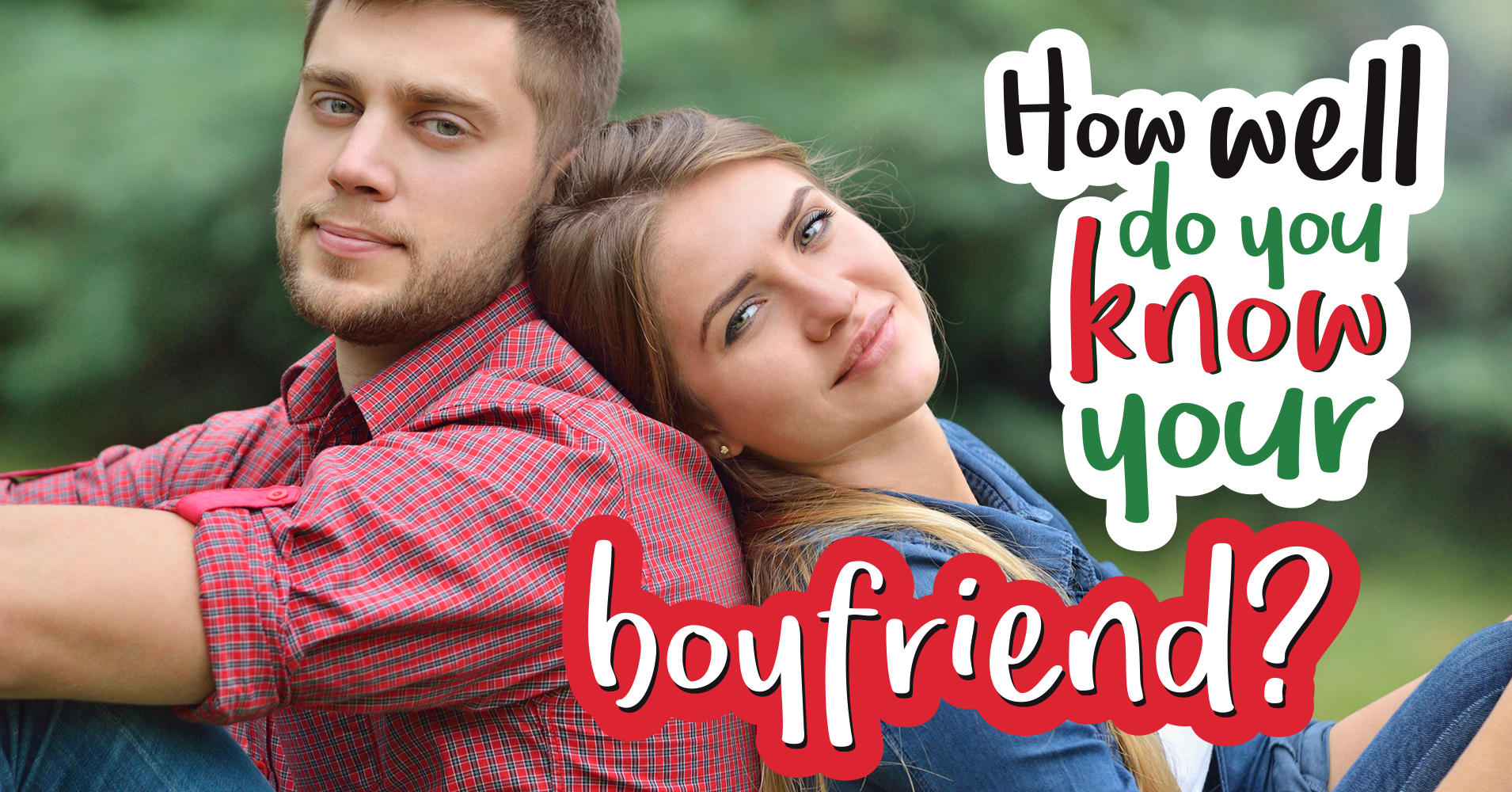 How Well Do You Know Your Partner Quiz: How Well Do You Know Your Boyfriend?