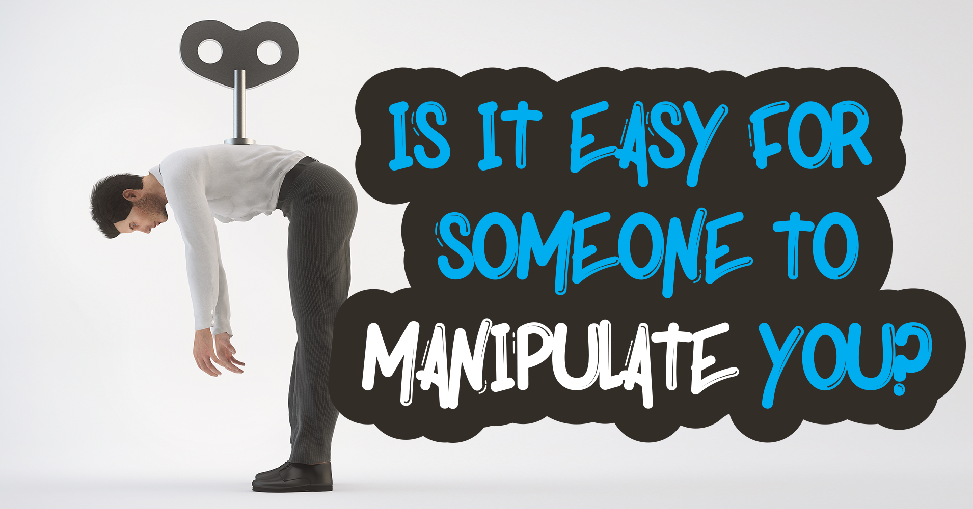 Is It Easy for Someone to Manipulate You? - Quiz - Quizony com