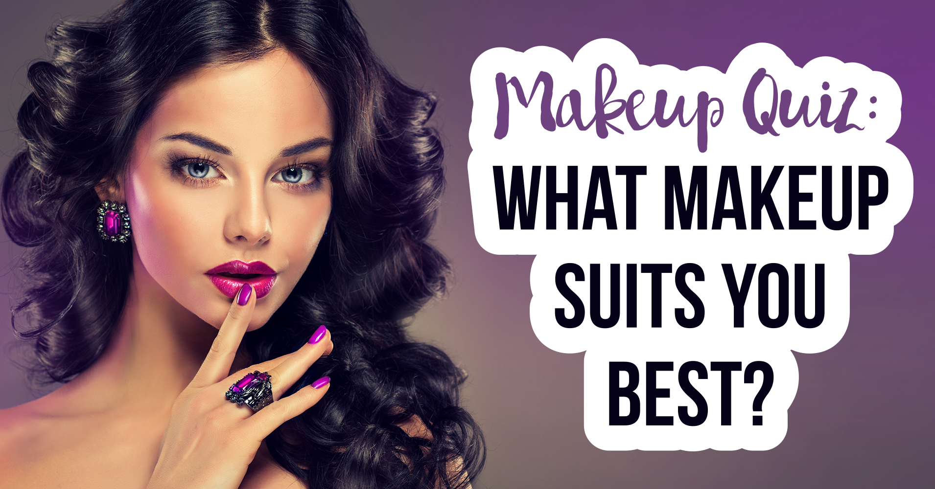Makeup Quiz What Suits You Best