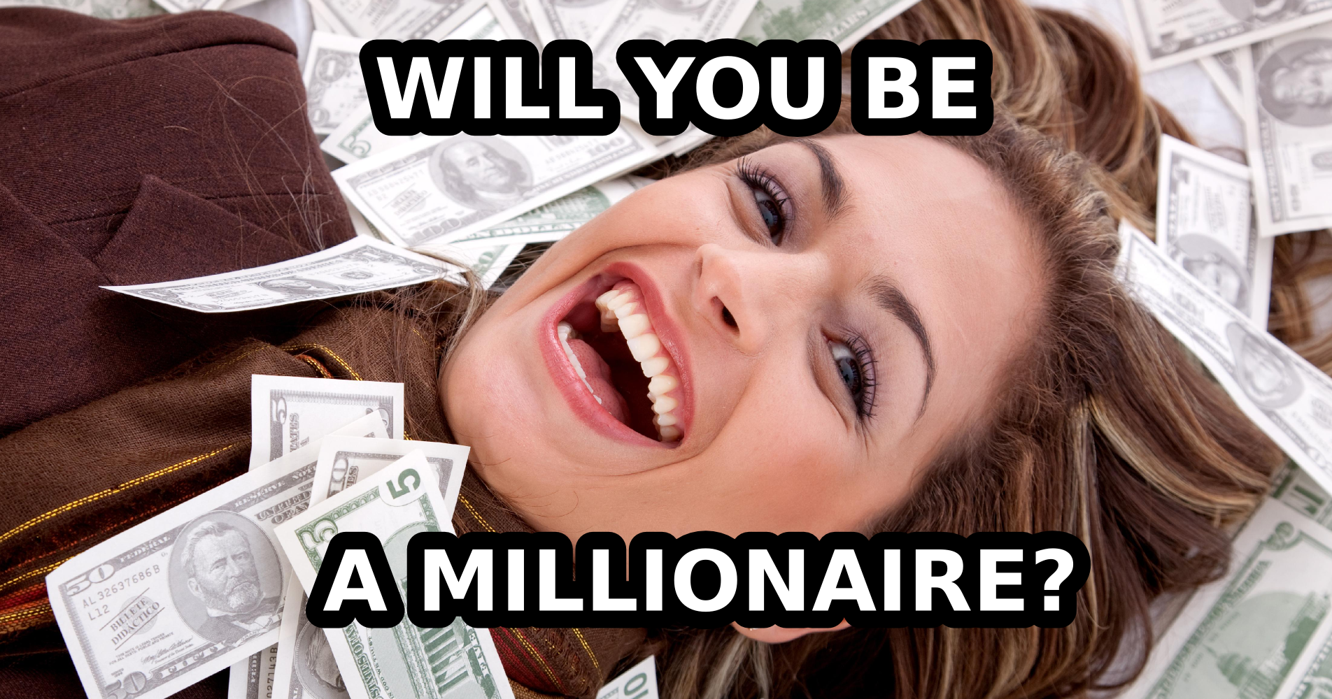 Do you have what it takes to be a MILLIONAIRE? Take the QUIZ.