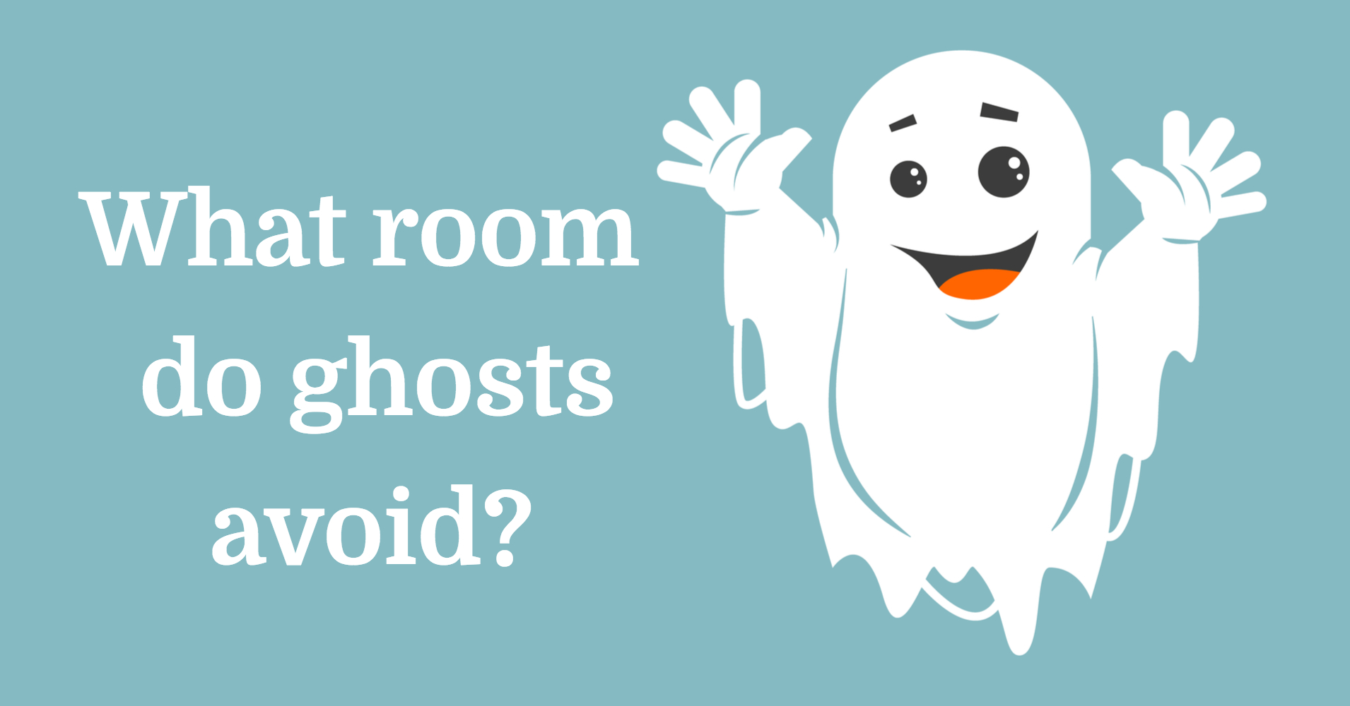 What Room Do Ghosts Avoid Riddle Quizony Com