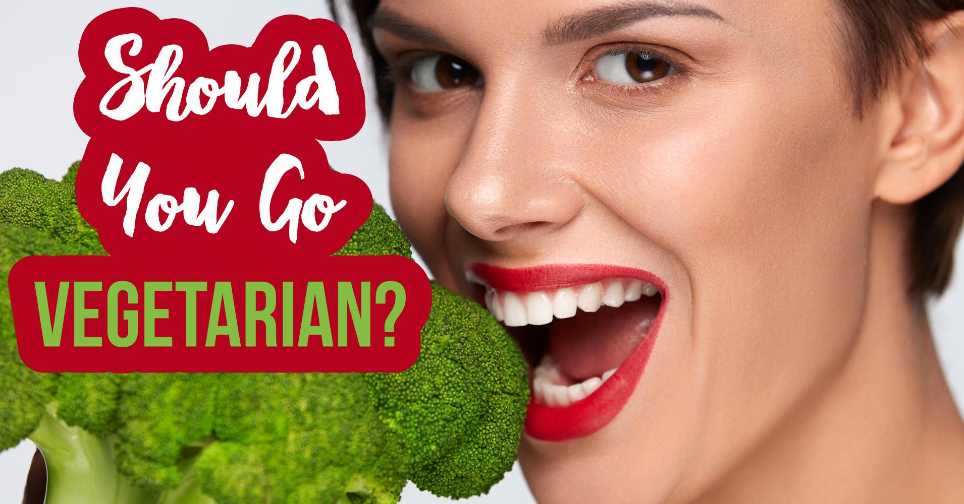Should You Go Vegetarian?
