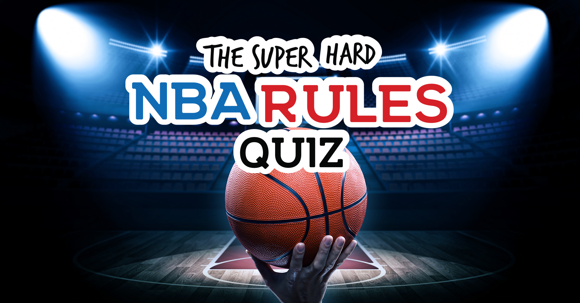 The Super Hard Nba Rules Quiz Quiz Quizony Com