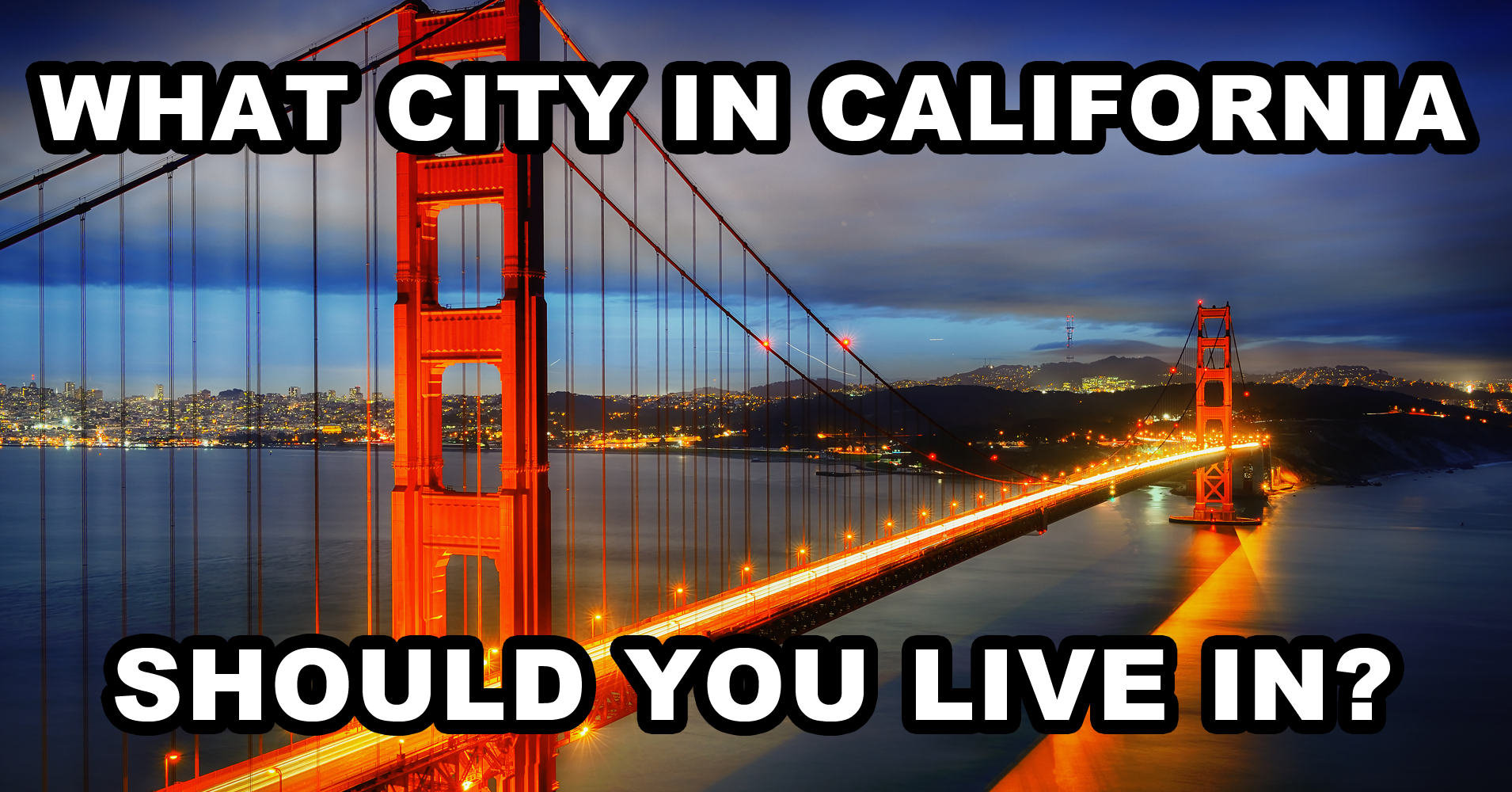 What city in california should you live in question 1 for To do in california