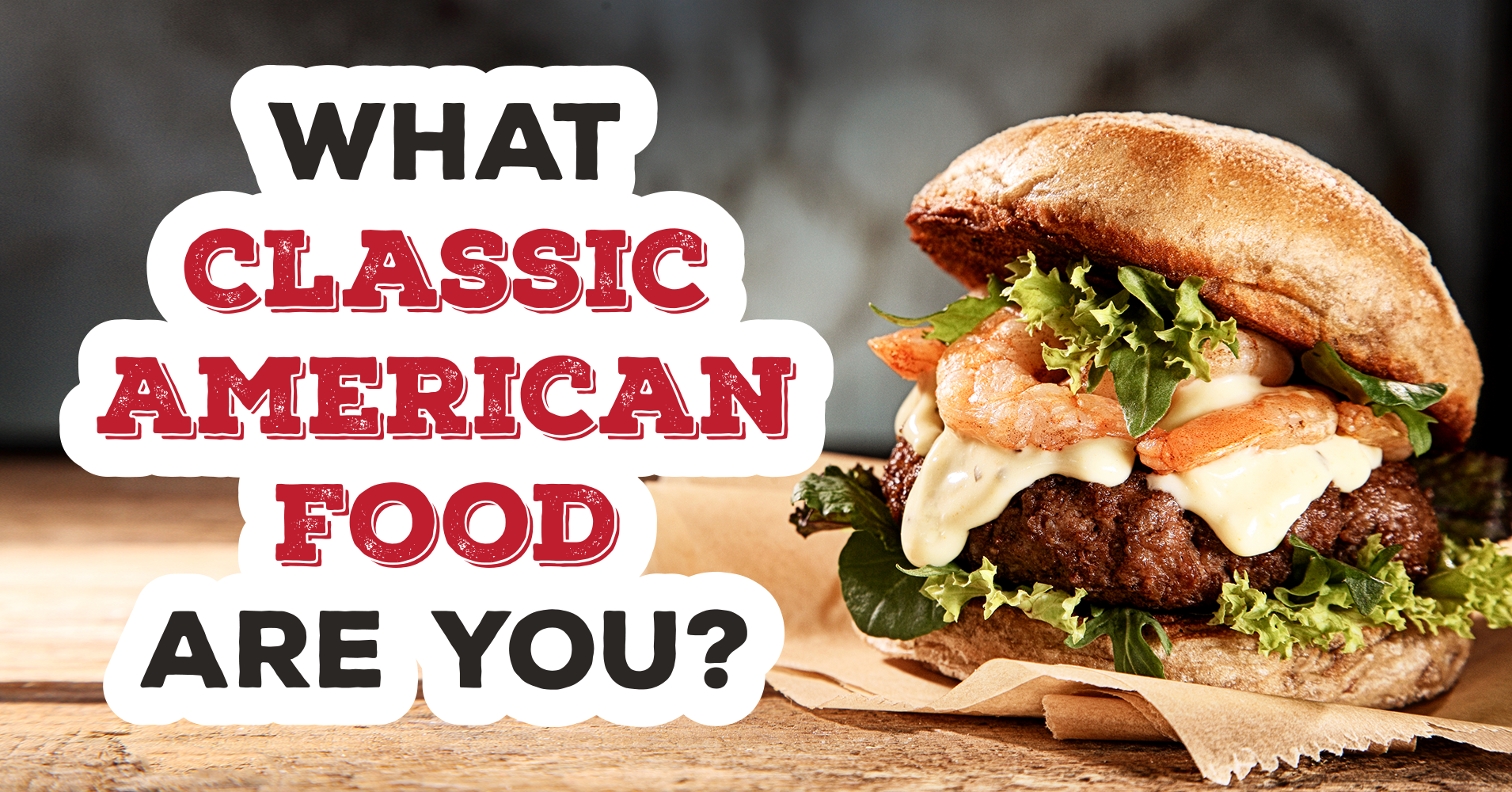 What Classic American Food Are You Quiz Quizonycom