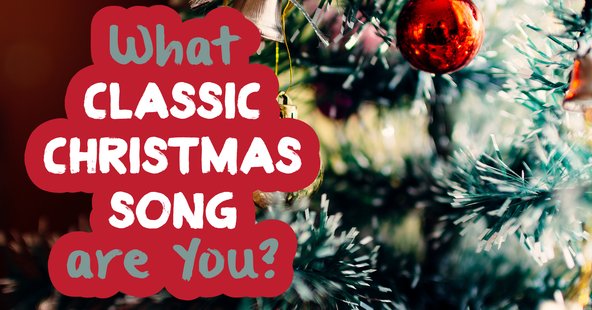 What Classic Christmas Song Are You? Question 13 - During ...