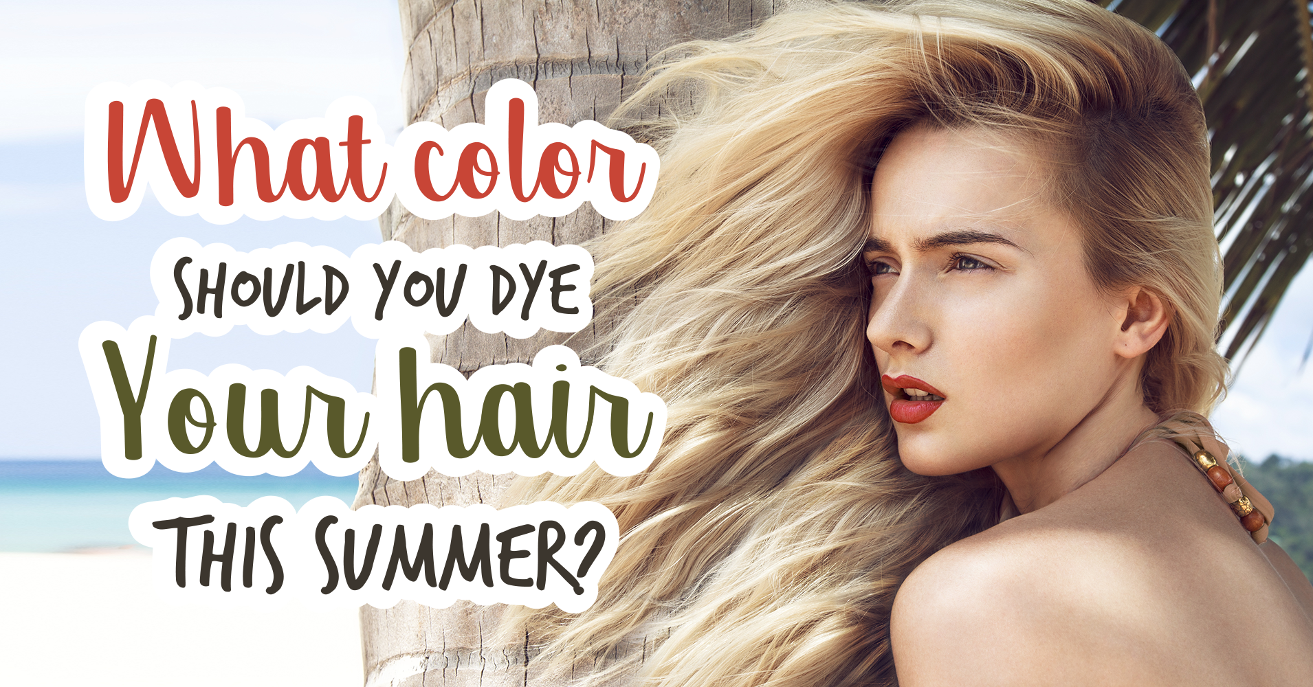 What Color Should You Dye Your Hair This Summer Quiz Quizony