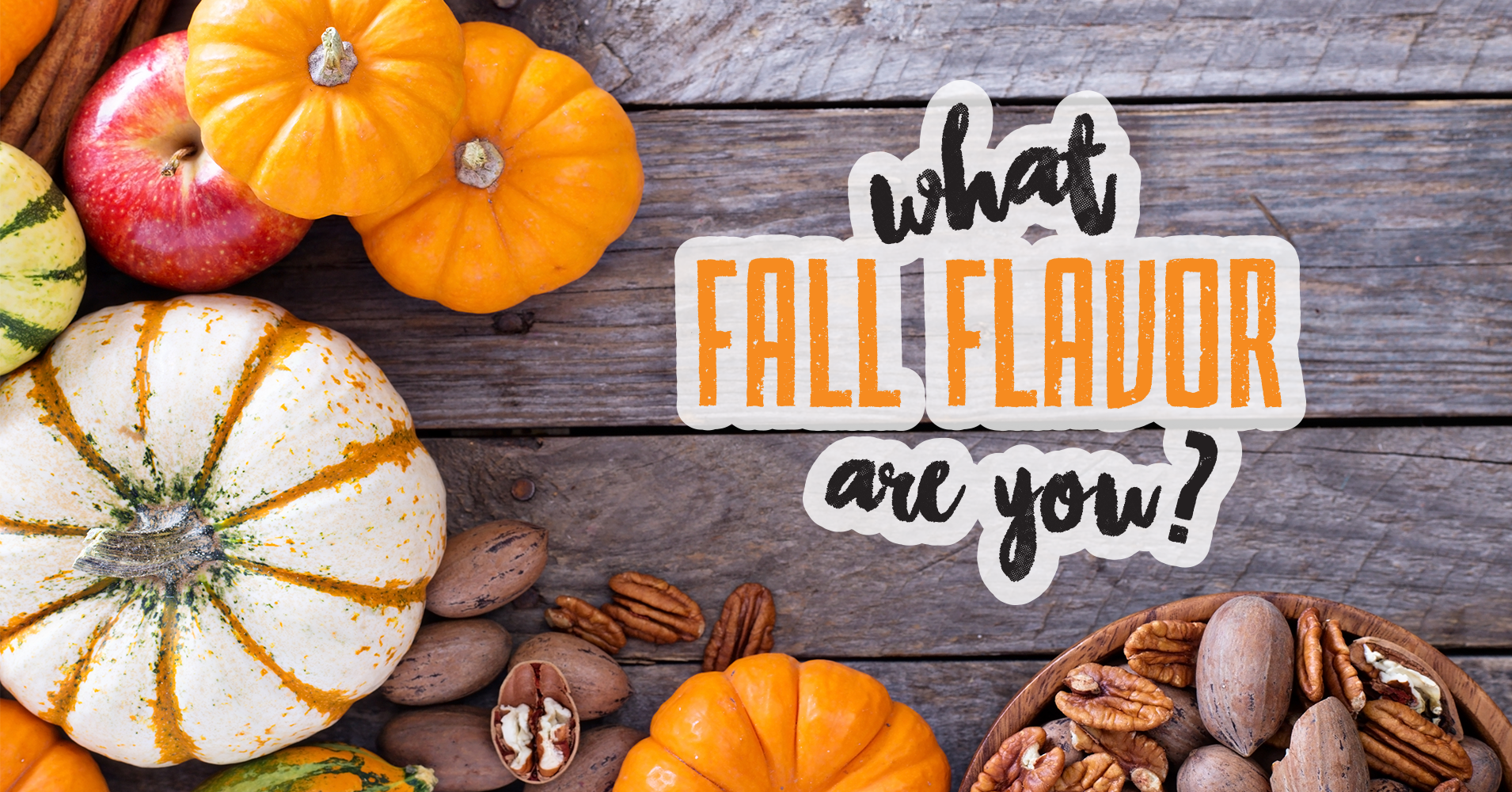 What Fall Flavor Are You Question 1 You Re Making A