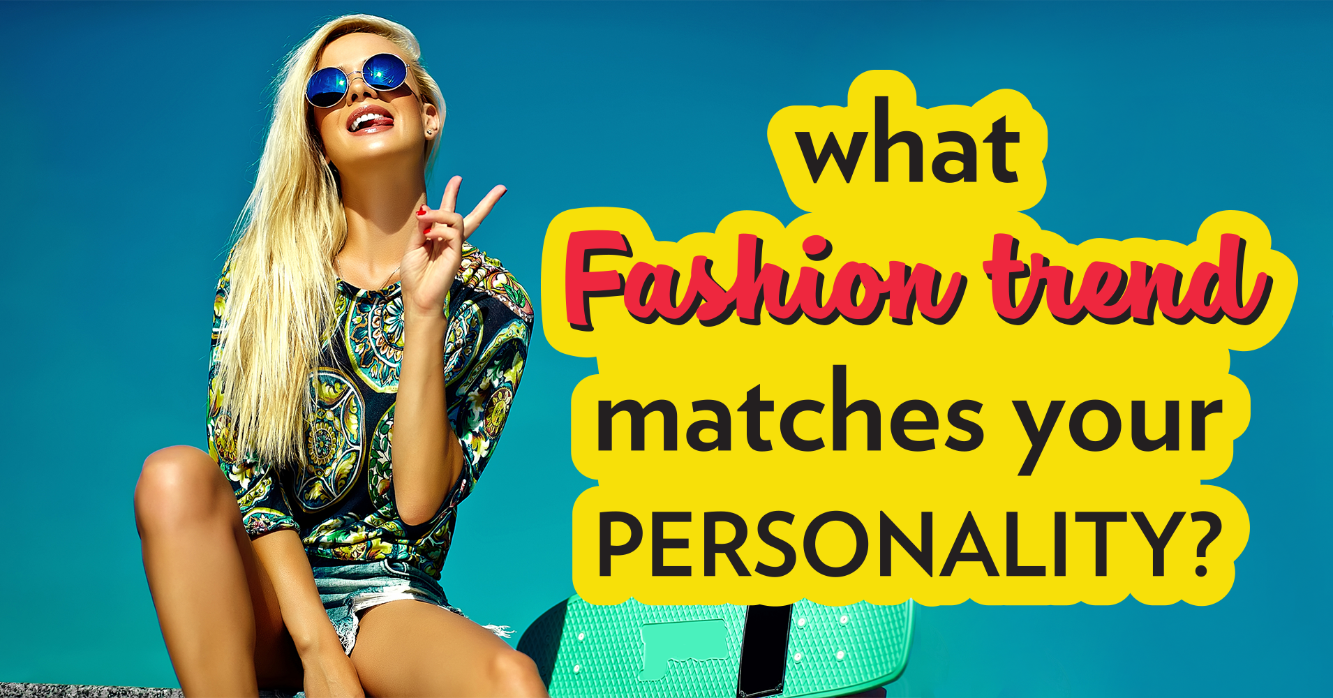 What Fashion Trend Matches Your Personality Quiz