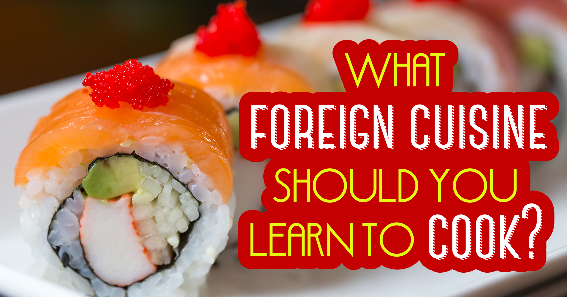 What foreign cuisine should you learn to cook quiz for Cuisine quiz