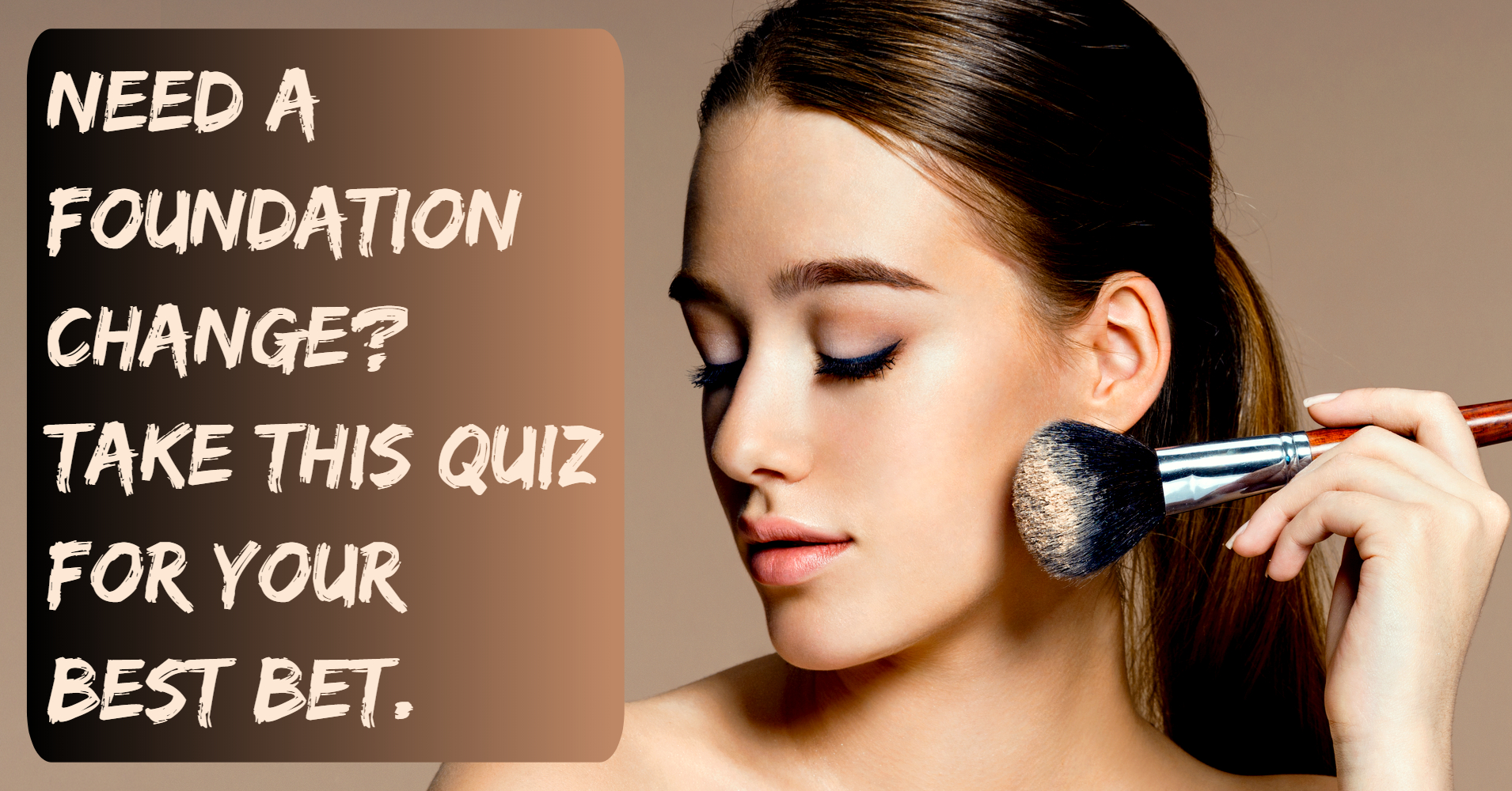 What Foundation Should I Use Quiz