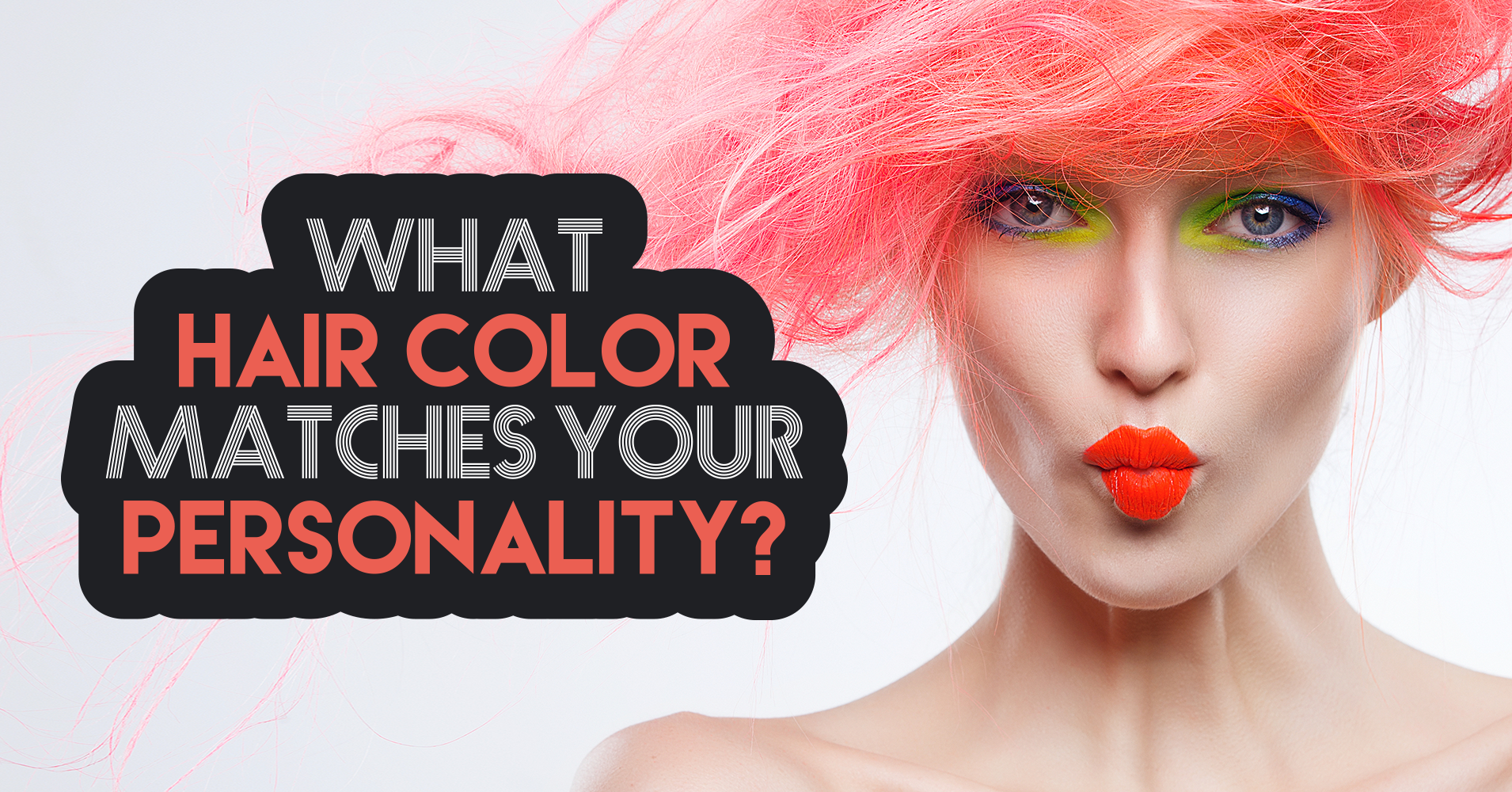 What Hair Color Matches Your Personality Quiz Quizony