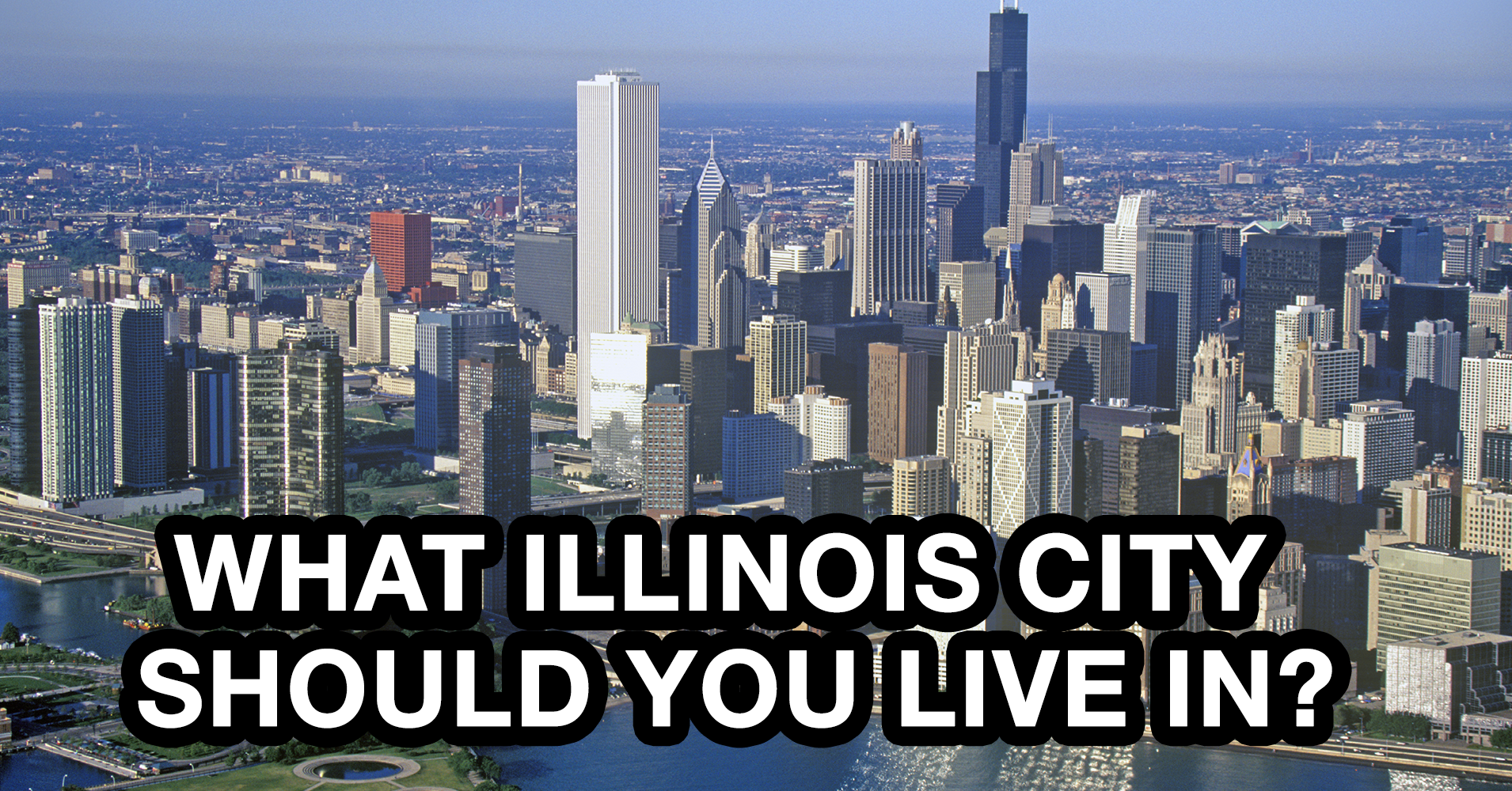 what illinois city should you live in quiz. Black Bedroom Furniture Sets. Home Design Ideas