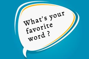 What Is My Favorite Word?