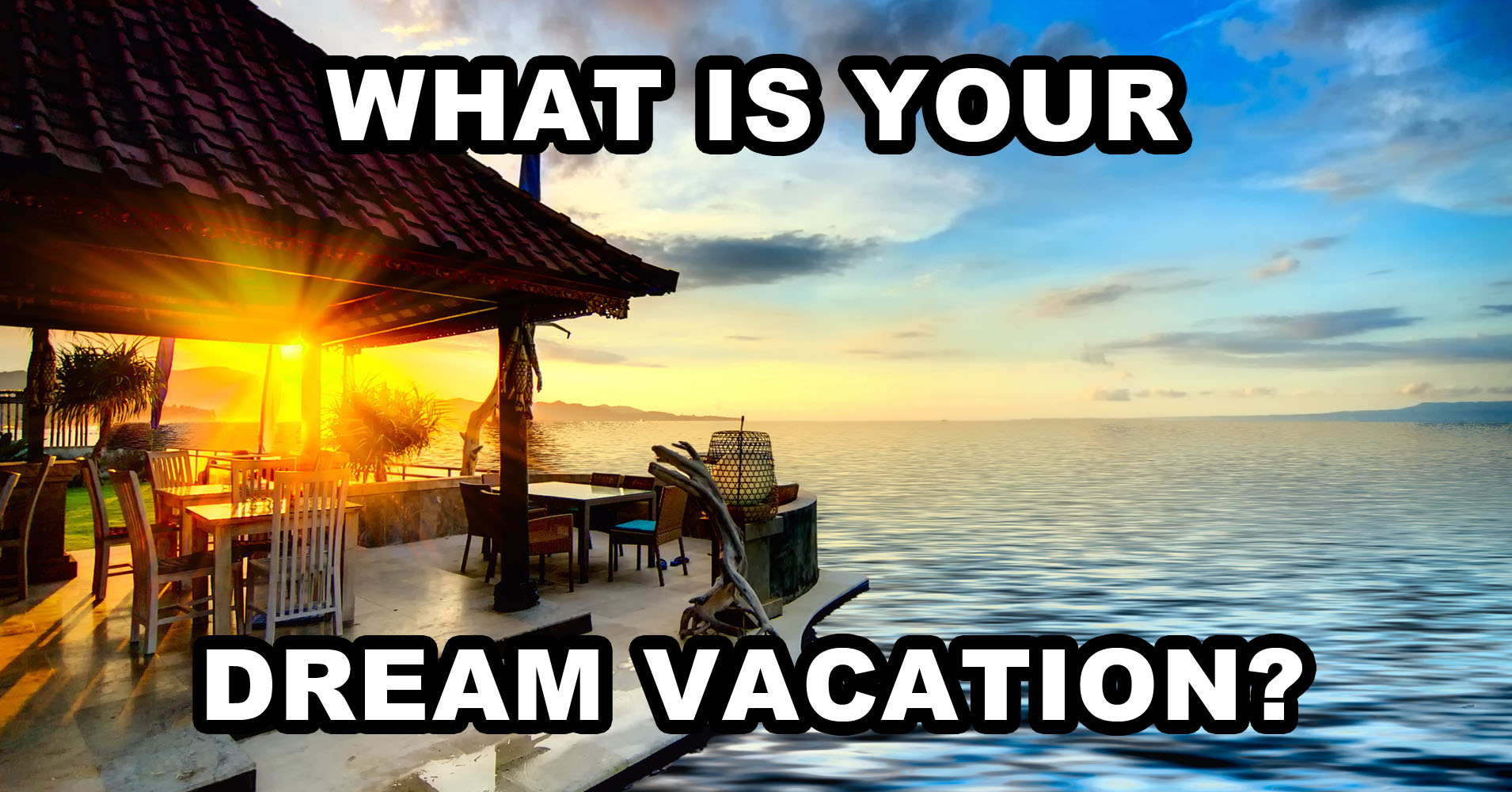 build your dream vacation