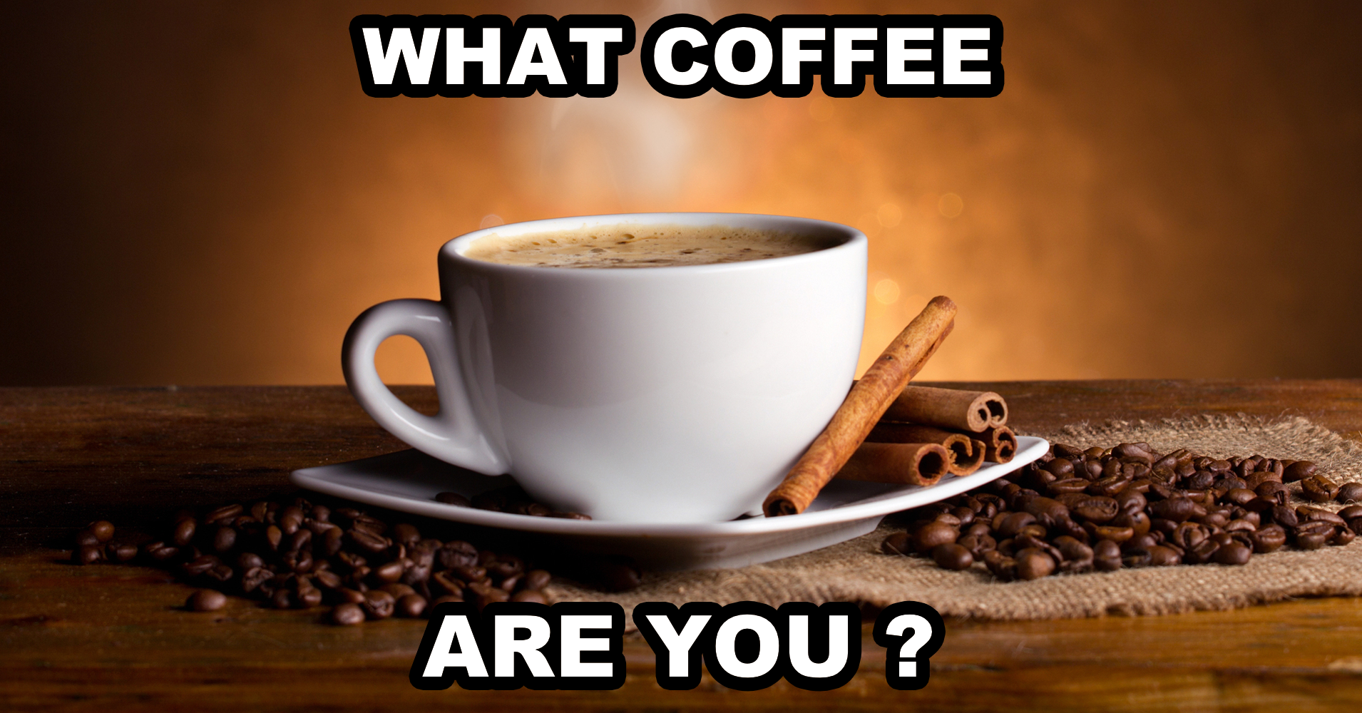 what kind of coffee are you  - quiz