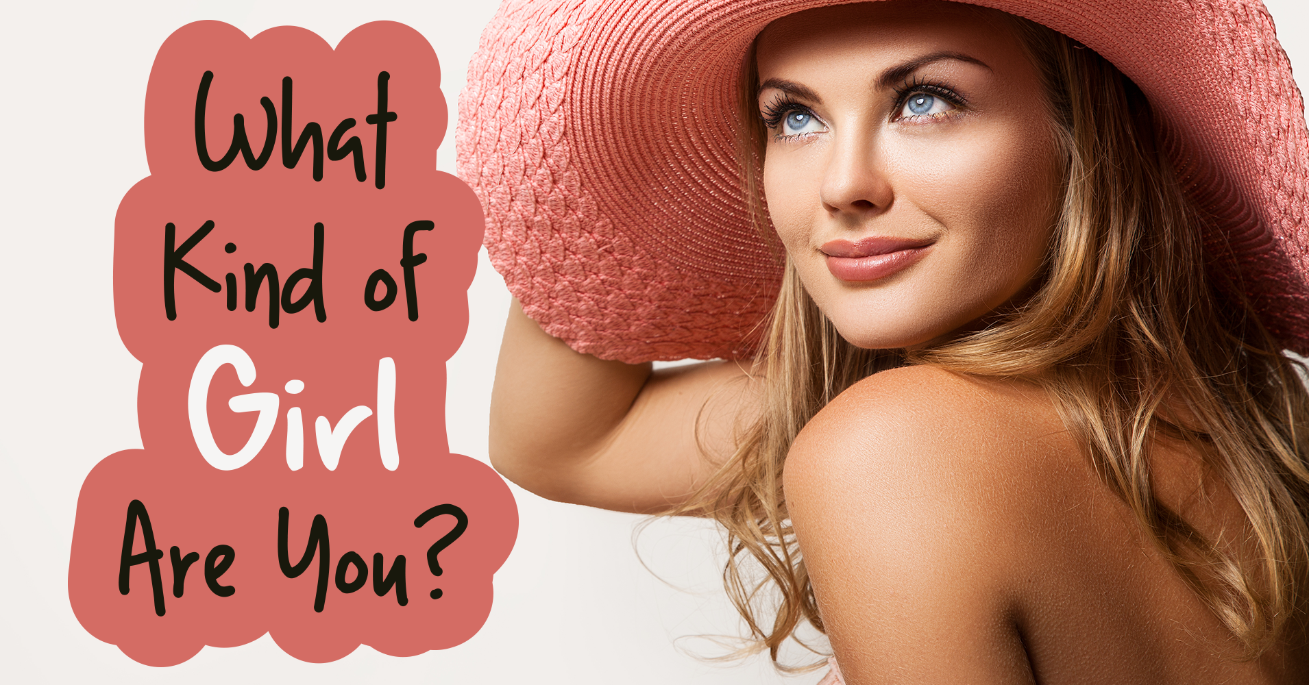What Kind of Girl Are You? - Quiz