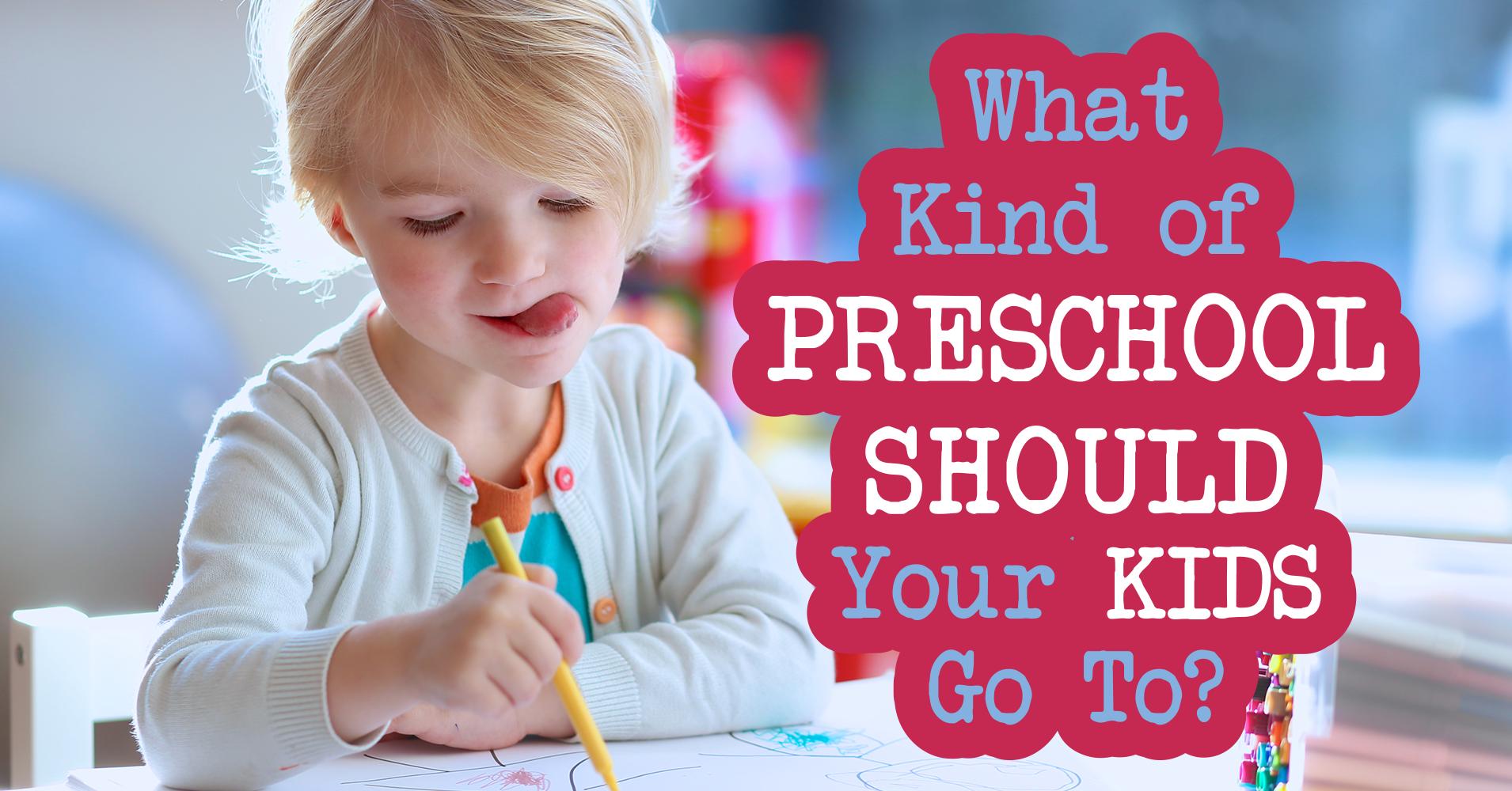 when do children go to preschool what of preschool should your go to question 1 959