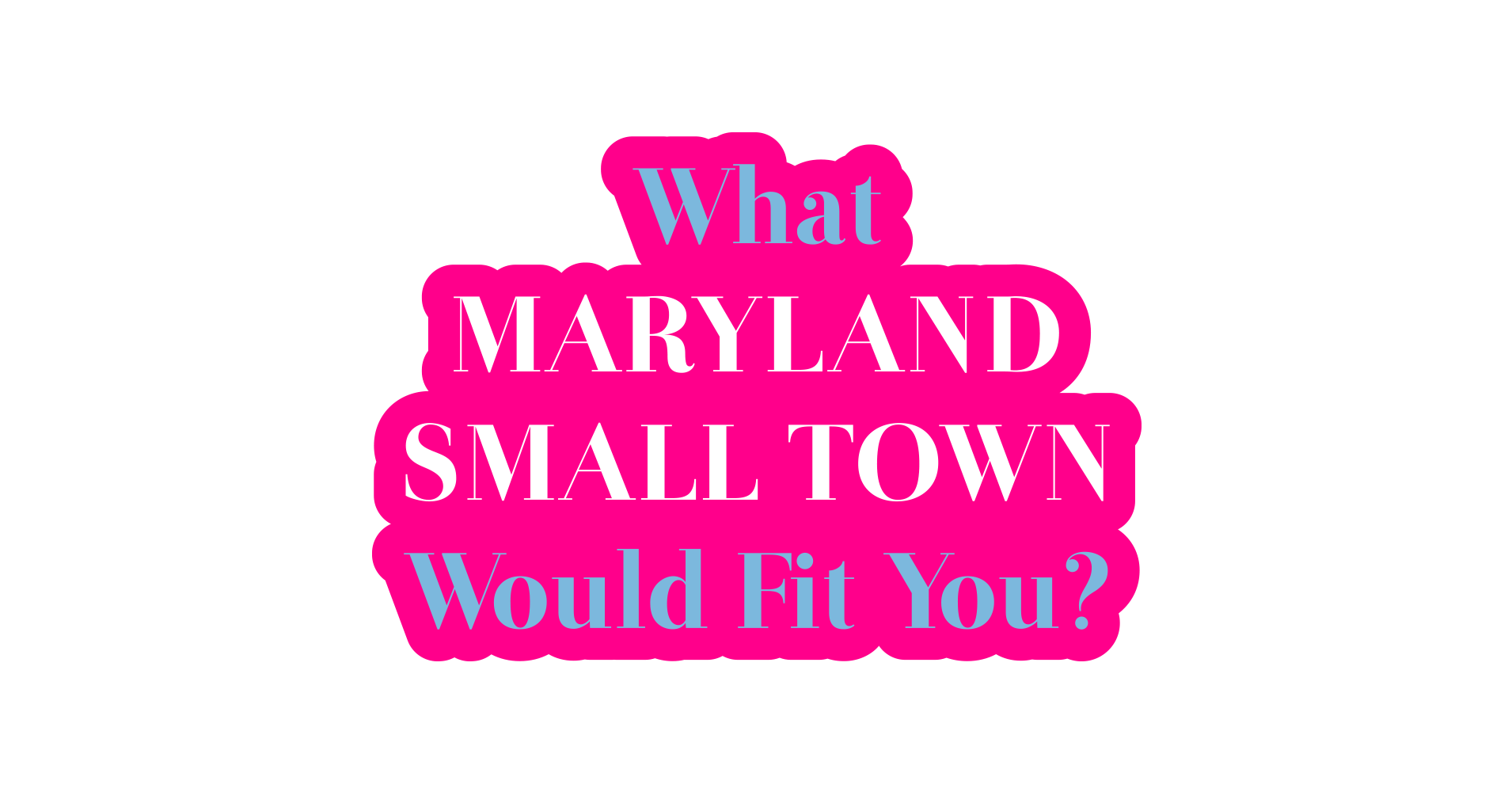 What Maryland Small Town Would Fit You?