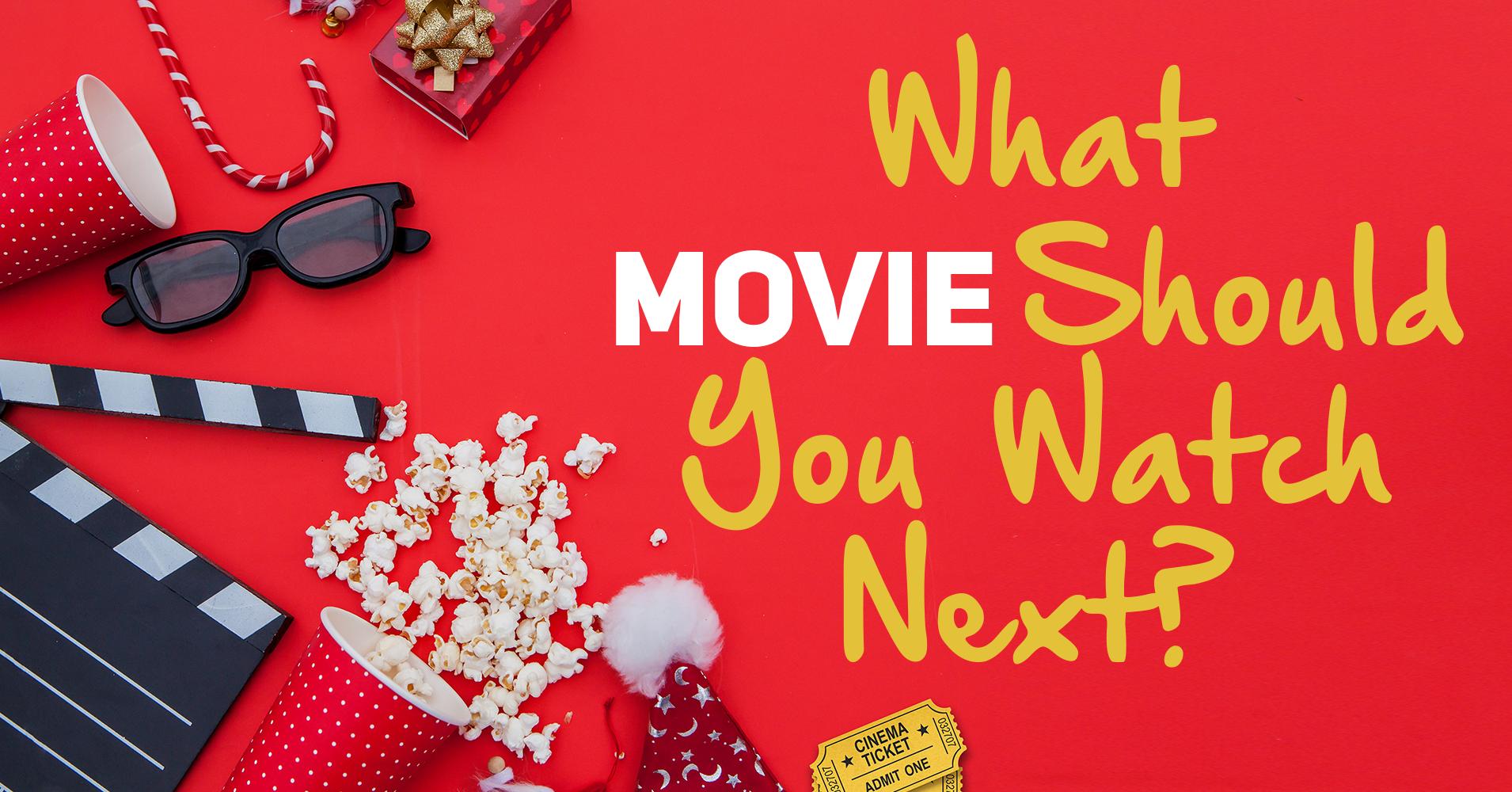 What Movie Should You Watch Next? - Quiz - Quizony com