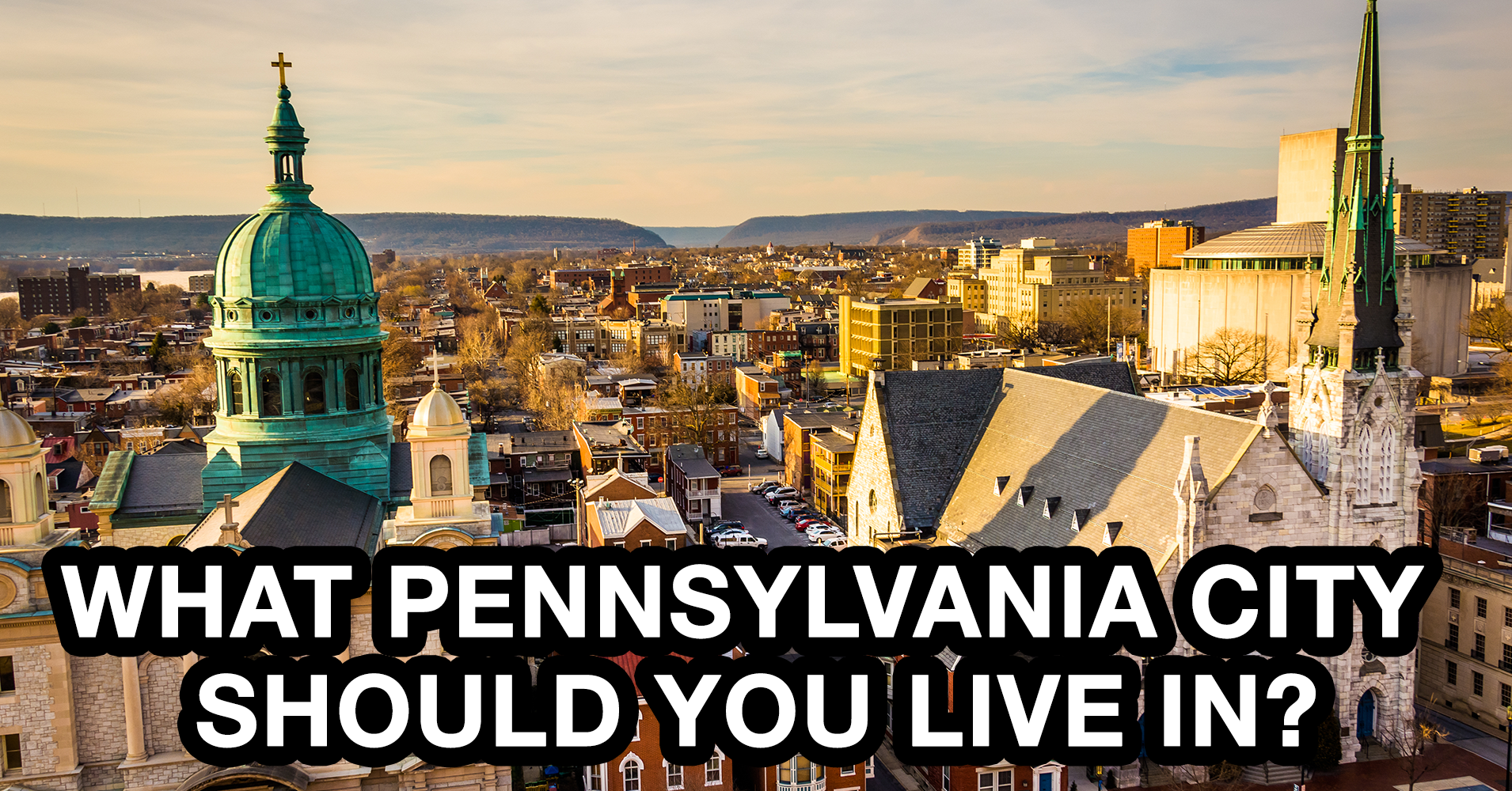 Which City in Pennsylvania Should You Live In? - Quiz - Quizony.com