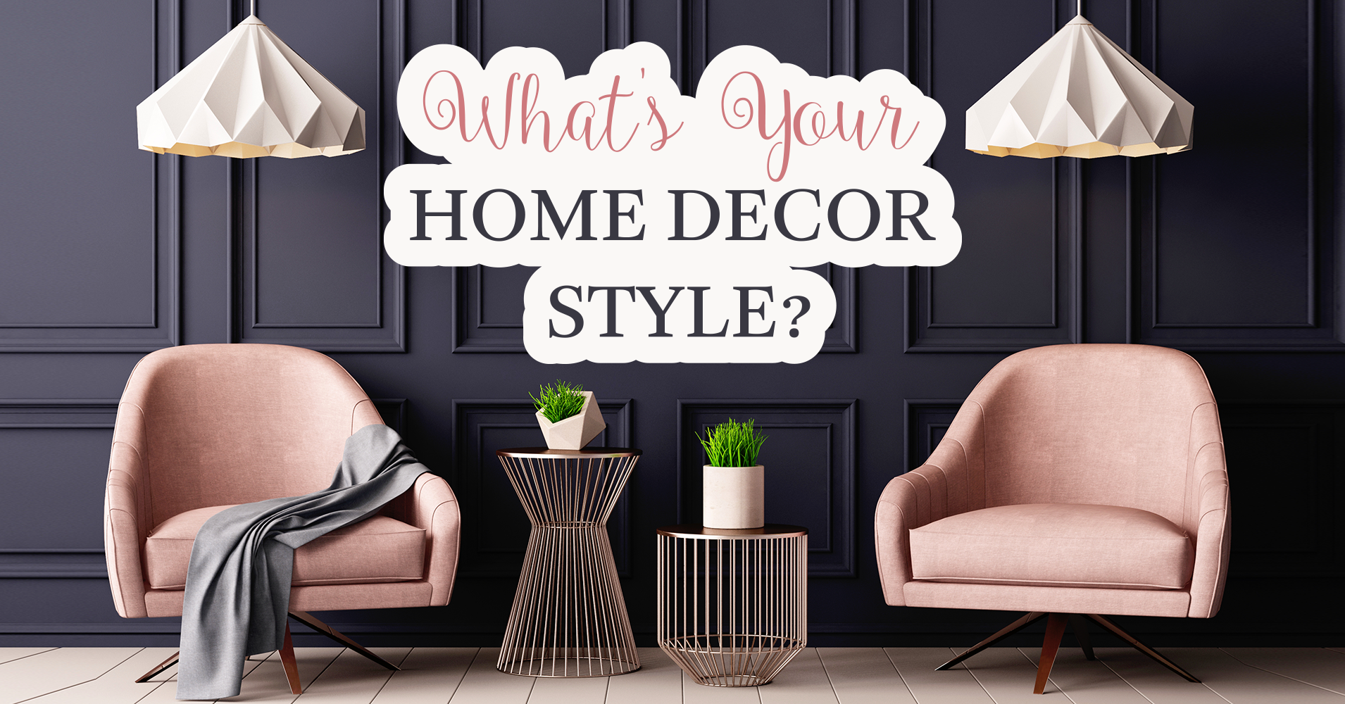 What 39 s your home decor style quiz for Best home decor style quiz