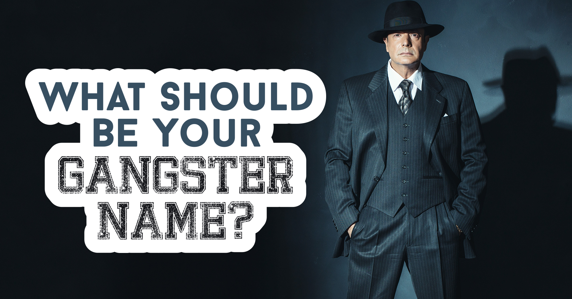 What Should Be Your Gangster Name? - Quiz - Quizony com