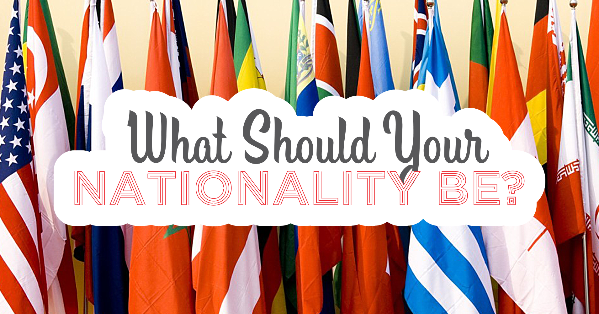 What Should Your Nationality Be?  Quiz  Quizonym. What Do Cover Letter Look Like Template. Wheel Of Fortune Powerpoint Template. Sample Flowchart Template. Affidavit Of Survivorship Form. Template For Birthday Card. How To Write A Motivational Letter. Marketing Assistant Resume Samples Template. How To Use Templates In Word
