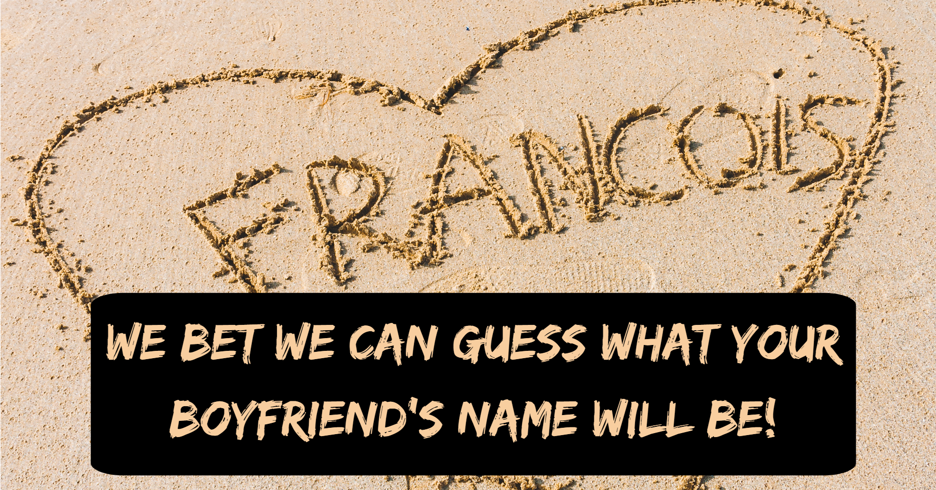 What Will Your Boyfriend's Name Be? - Quiz - Quizony com