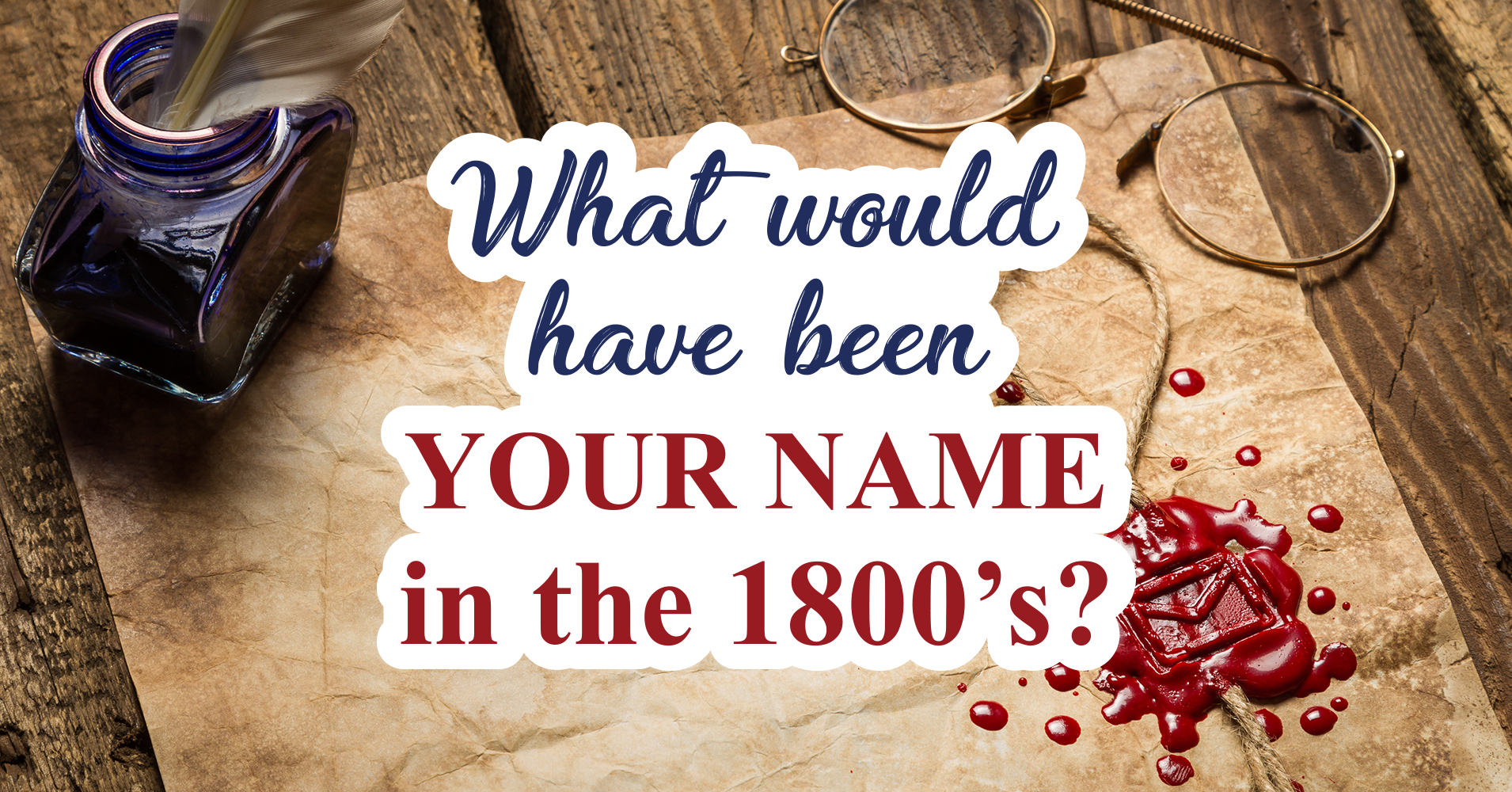 What Would Have Been Your Name In The 1800 S Question 1