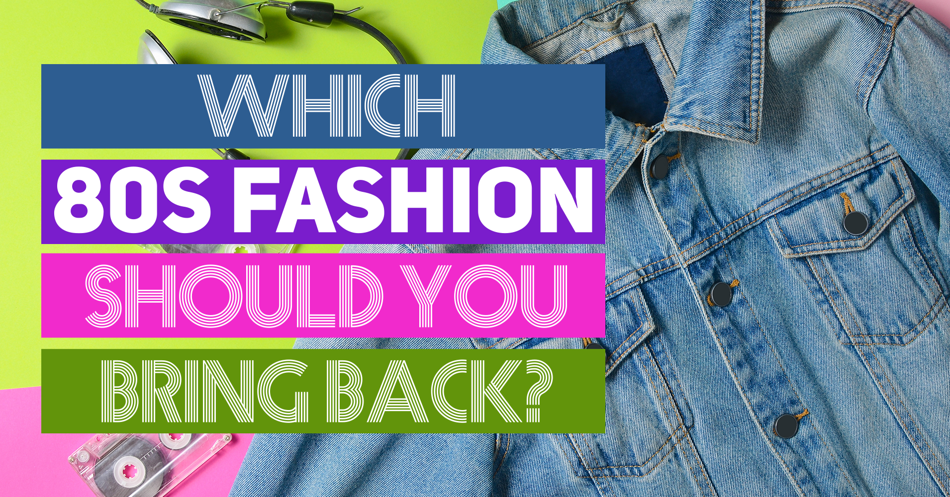 Which 39 80s Fashion Should You Bring Back Quiz