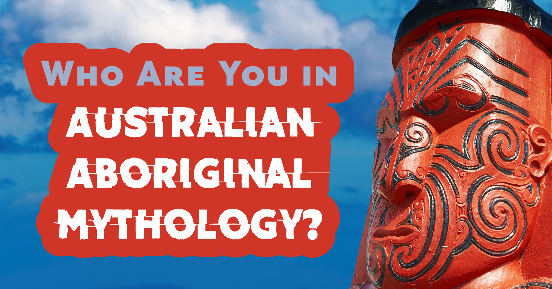 Who Are You In Australian Aboriginal Mythology Quiz